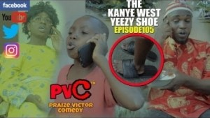 Video: Praize Victor Comedy – The Kanye West Shoe